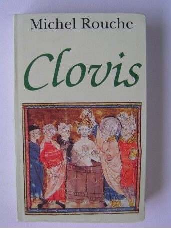 Michel Rouche - Clovis
