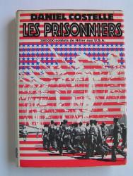 Les prisonniers. 380 000 soldats de Hitler aux U.S.A.