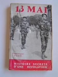 Le 13 mai. Histoire secrète d'une révolution