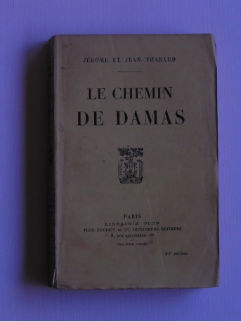 Jérôme et Jean Tharaud - Le chemin de Damas