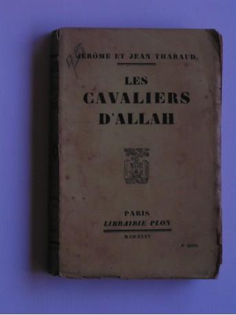 Jérôme et Jean Tharaud - Les cavaliers d'Allah