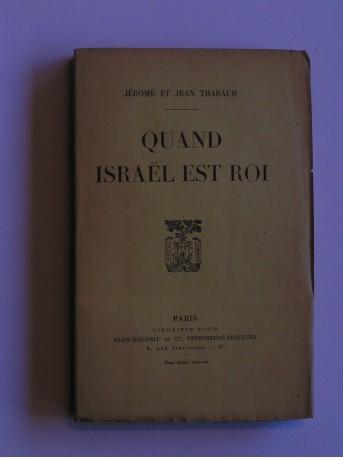 Jérôme et Jean Tharaud - Quand Israël est roi