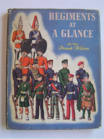 Lt-Col. Franck Wilson - Regiments at a glance