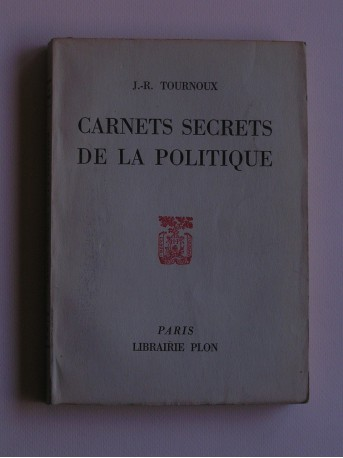 J.-R. Tournoux - Carnets secrets de la politique