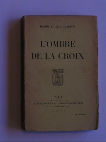 Jérôme et Jean Tharaud - L'hombre de la Croix