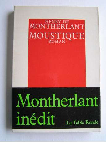 Henry de Montherlant - Moustique