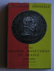 L'economie mondiale et les frappes monétaires en France. 1493 - 1680