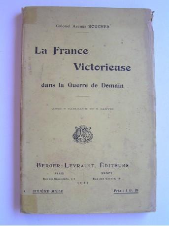 Colonel Arthur Boucher - La France victorieuse dans la guerre de demain
