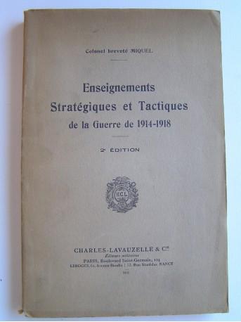 Colonel Miquel - Enseignements Stratégiques et Tactiques de la guerre de 1914 - 1918