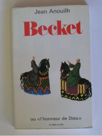 Jean Anouilh - Becket ou l'honneur de Dieu