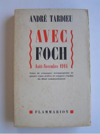 André Tardieu - Avec Foch. Août -Novembre 1914