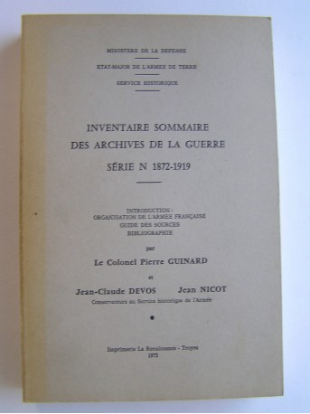 Colonel Pierre Guinard - Inventaire sommaire des archives de la guerre. Série n 1872-1919