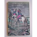 Collectif - La bataille de la Marne. Septembre 1914