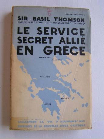 Sir Basil Thomson - Le Service secret allié en Grèce