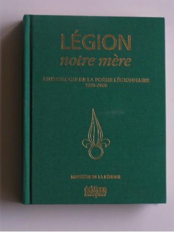 Collectif - Légion notre mère. Anthologie de la poésie légionnaire. 1885 - 2000