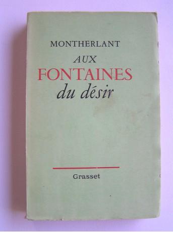 Henry de Montherlant - Aux fontaines du désir