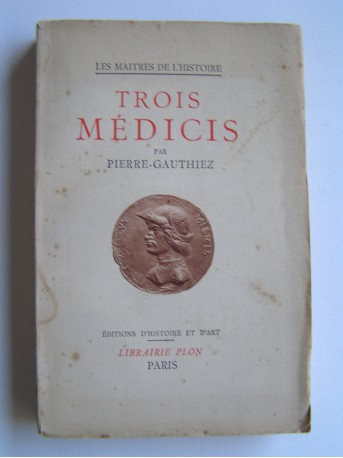 Pierre-Gauthiez - Les trois Mécicis