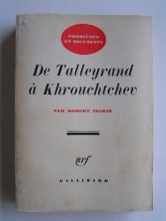 De Talleyrand à Khrouchtchev