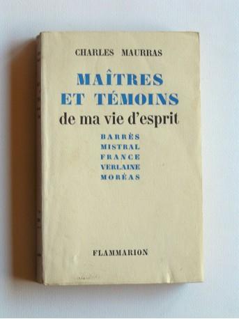 Charles Maurras - Maîtres et témoins de ma vie d'esprit