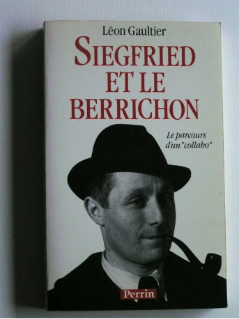"""Léon Gaultier - Siegried et le Berrichon. Le parcours d'un """"collabo"""""""