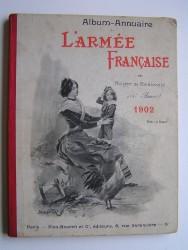 Roger de Beauvoir - L'Armée française. Album annuaire. 1902