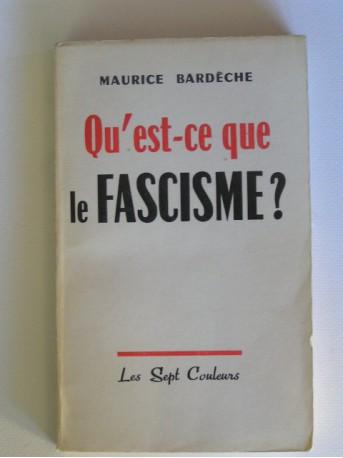 Maurice Bardèche - Qu'est-ce que le fascisme?
