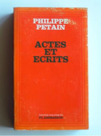 Maréchal Philippe Pétain - Actes et écrits. La guerre et la nation. La défaite et le redressement