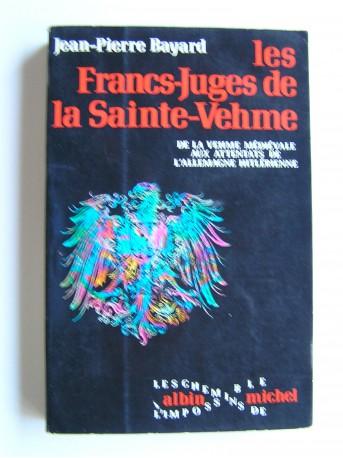 Jean-Pierre Bayard - Les Francs-Juges de la Sainte-Vehme
