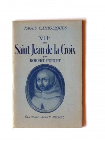 Robert Poulet - Vie de Saint Jean de la Croix