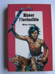 Michel Grimaud - Rhôor l'invincible