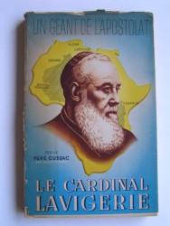 Père J. Cussac - Le Cardinal Lavigerie. Un géant de l'apostolat