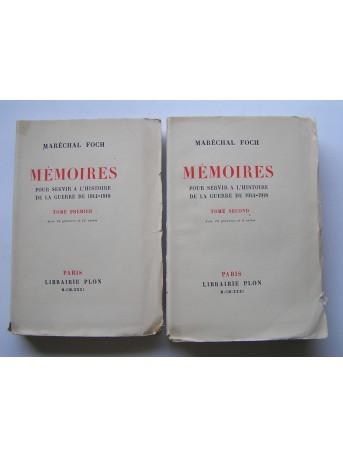 Maréchal Ferdinand Foch - Mémoires pour servir à l'histoire de la guerre de 1914-1918. Tome 1 & 2