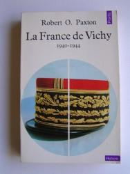 La France de Vichy. 1940 - 1944
