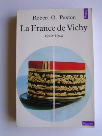Robert O. Paxton - La France de Vichy. 1940 - 1944