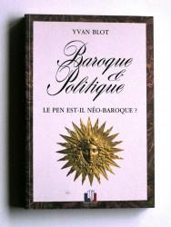 Baroque et politique. Le Pen est-il néo-baroque?
