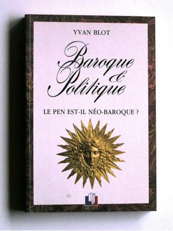 Yvan Blot - Baroque et politique. Le Pen est-il néo-baroque?