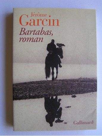 Jérôme Garcin - Bartabas, roman