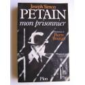Joseph Simon - Pétain, mon prisonnier