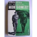 Maréchal Montgomery - Mémoires du Maréchal Montgomery Vicomte d'Alamein, K.G.
