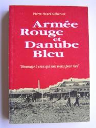 """Armée rouge et Danube bleu. """"Hommage à ceux qui sont morts pour rien."""""""