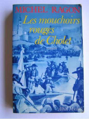 Michel Ragon - Les mouchoirs rouges de Cholet