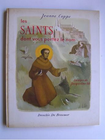 Jeanne Cappe - Les Saints dont vous portez le nom