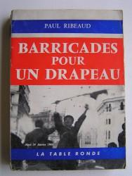 Barricades pour un drapeau. Alger 24 janvier 1960