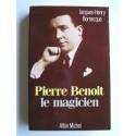 Jacques-Henry Bornecque - Pierre Benoit. Le magicien