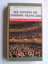 Six années à la Comédie Française. Mémoires d'un administrateur