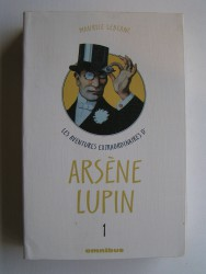 Maurice Leblanc - Les aventures extraordinaires d'Arsène Lupin. Tome 1