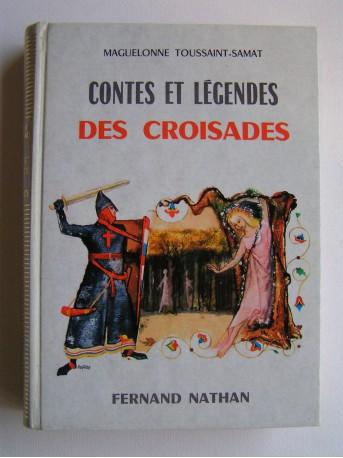 Maguelonne Toussaint-Samat - Contes et légendes des Croisades