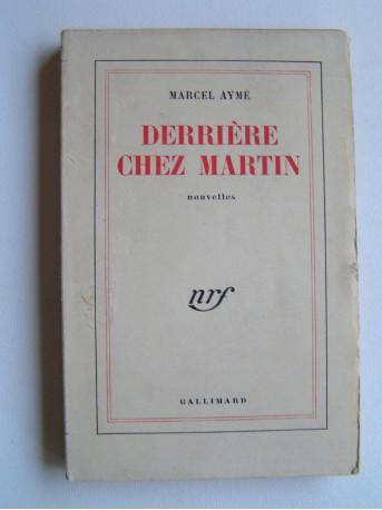 Marcel Aymé - Derrière chez Martin