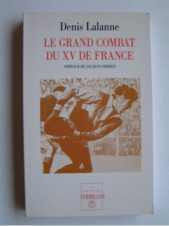 Denis Lalanne - Les grands combats du XV de France