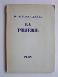 Alexis Carrel - La prière